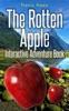 The Rotten Apple Interactive Adventure Book