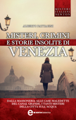 Misteri crimini e storie insolite di Venezia