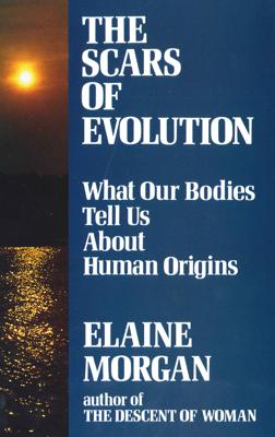 The Scars of Evolution - Elaine Morgan book