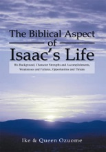 The Biblical Aspect Of Isaac's Life