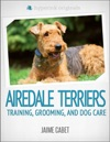 A New Owners Guide To Airedale Terriers