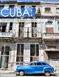 CUBA: LIFE AFTER THE REVOLUTION