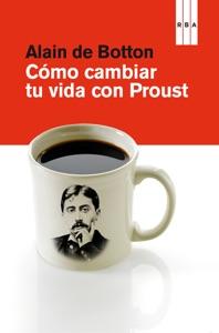 Cómo cambiar tu vida con Proust Book Cover