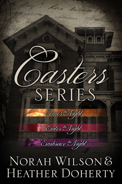 Casters Series Box Set By Norah Wilson Heather Doherty On Apple