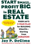Start Small Profit Big In Real Estate Fixer Jays 2-Year Plan For Building Wealth - Starting From Scratch  Fixer Jays 2-Year Plan For Building Wealth - Starting From Scratch