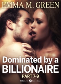 Boxed Set: Dominated by a Billionaire - Part 7-9