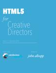 HTML5 for Creative Directors