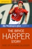 The Bryce Harper Story: Rise Of A Young Slugger