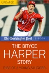 The Bryce Harper Story Rise Of A Young Slugger