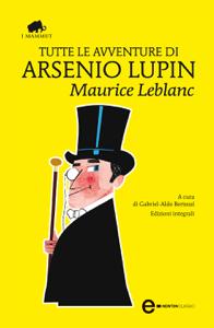 Tutte le avventure di Arsenio Lupin Copertina del libro