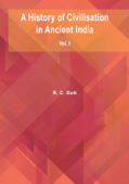 A History of Civilisation in Ancient India: Vol. I