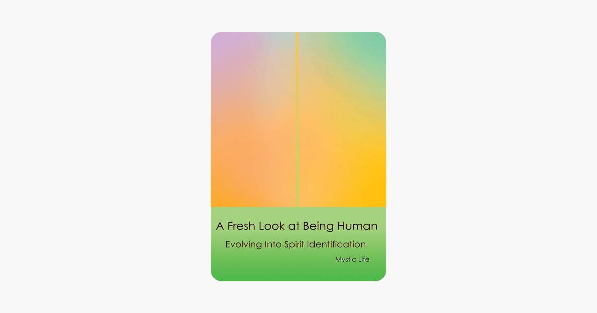 A Fresh Look at Being Human: Evolving Into Spirit Identification