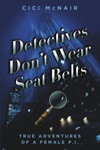 Detectives Dont Wear Seat Belts