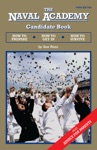 The Naval Academy Candidate Book How To Prepare How To Get In How To Survive