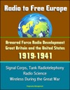 Radio To Free Europe Armored Force Radio Development Great Britain And The United States 1919-1941 - Signal Corps Tank Radiotelephony Radio Science Wireless During The Great War