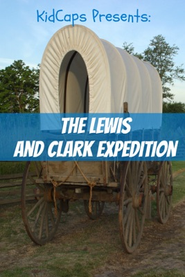 The Lewis and Clark Expedition: An American Adventure