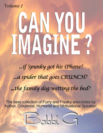 Can You Imagine...? Volume I, The Best of Furry and Freaky things. book