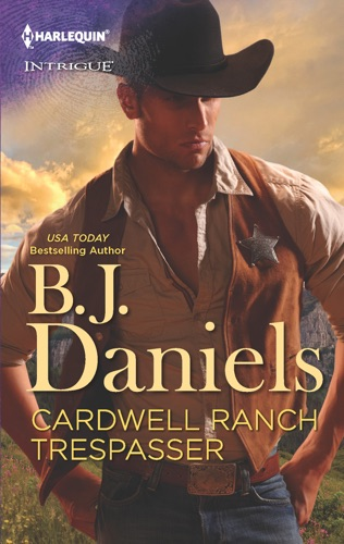 B.J. Daniels - Cardwell Ranch Trespasser