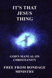 Download It's That Jesus Thing. God's Manual On Christianity.