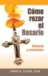 Cmo Rezar El Rosario Historia Y Oraciones