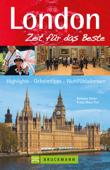 Reiseführer London - Zeit für das Beste - Highlights, Geheimtipps, Sightseeing