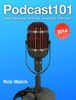 Rob Walch - Podcast101: Creating and Hosting an Audio Podcast ilustraciГіn