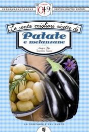Le cento migliori ricette di patate e melanzane