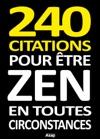 240 Citations Pour Tre Zen En Toutes Circonstances