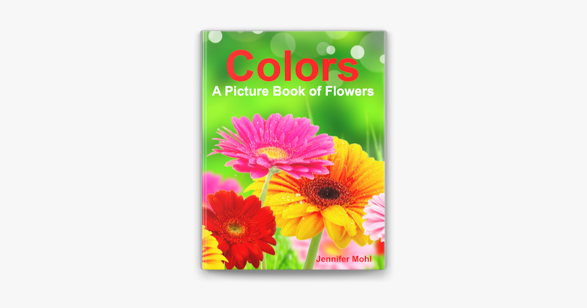 Colors: A Picture Book of Flowers - Jennifer Mohl