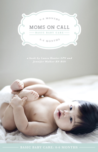 Moms on Call Basic Baby Care: 0-6 Months Boekomslag