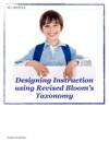 Designing Instruction Using Revised Blooms Taxonomy