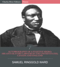 Autobiography of a Fugitive Negro: His Anti-Slavery Labours in the United States, Canada, and England