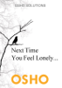 Osho & Osho International Foundation - Next Time You Feel Lonely... portada