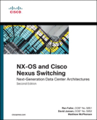 NX-OS and Cisco Nexus Switching: Next-Generation Data Center Architectures, 2/e