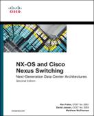 NX-OS and Cisco Nexus Switching: Next-Generation Data Center Architectures, 2/e
