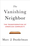 The Vanishing Neighbor The Transformation Of American Community