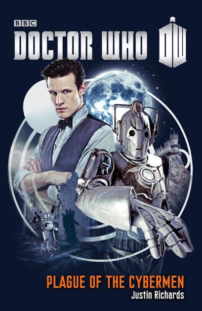 Doctor Who Plague Of The Cybermen By Justin Richards On Apple Books