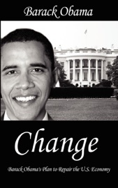 Change : Barack Obama's Plan to Repair the U.S. Economy PDF Download