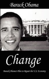 Change : Barack Obama's Plan to Repair the U.S. Economy PDF Download
