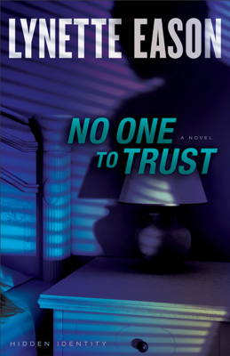 No One to Trust (Hidden Identity Book #1) - Lynette Eason book