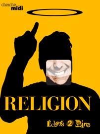 RELIGION, éCLATS 2 RIRE