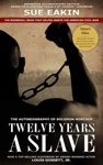 Twelve Years A Slave  Enhanced Edition By Dr Sue Eakin Based On A Lifetime Project New Info Images Maps