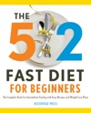 The 52 Fast Diet For Beginners The Complete Book For Intermittent Fasting With Easy Recipes And Weight Loss Plans