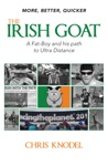 More Better Quicker The Irish Goat A Fat-boy  His Path To Ultra-Distance