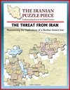The Threat From Iran Reassessing The Implications Of A Nuclear-Armed Iran And The Iranian Puzzle Piece - Understanding Iran In The Global Context