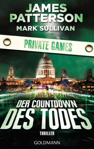 James Patterson & Mark Sullivan - Der Countdown des Todes. Private Games