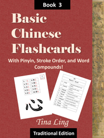 Basic Chinese Flash Cards 3, with Pinyin, Stroke Order, and Word Compounds! book