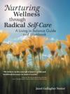 Nurturing Wellness Through Radical Self-Care
