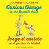 Curious George At The Baseball Game Jorge El Curioso En El Partido De Bisbolbilingual Edition