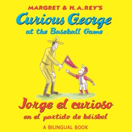 Curious George At The Baseball Game Jorge El Curioso En El Partido De B Isbol Bilingual Edition